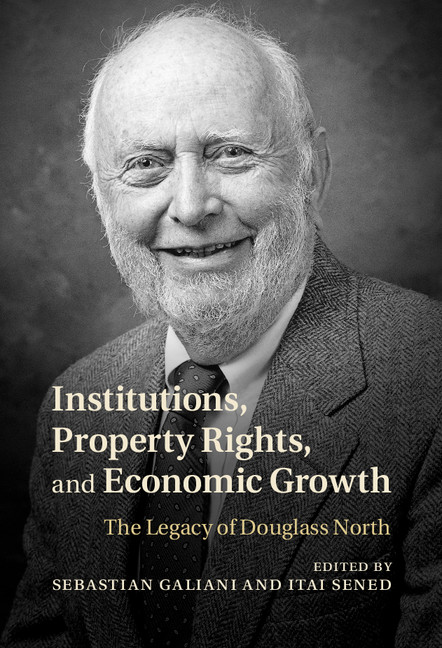 Institutions,  Property Rights,  and Economic Growth The Legacy of Douglass North