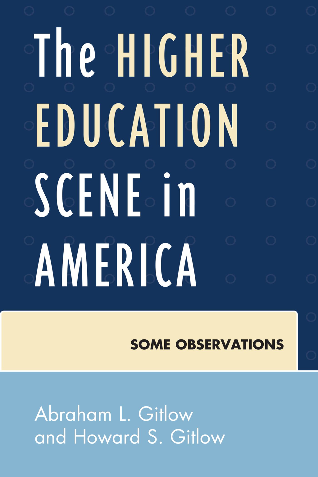 The Higher Education Scene in America Some Observations