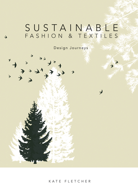 Sustainable Fashion and Textiles Design Journeys
