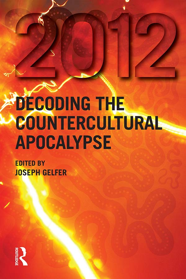 2012 Decoding the Countercultural Apocalypse