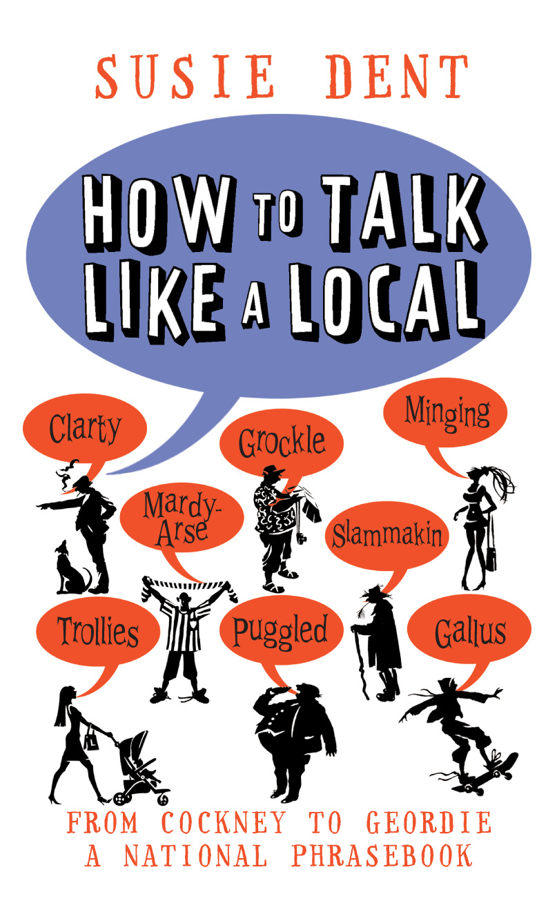 How to Talk Like a Local From Cockney to Geordie,  a national companion