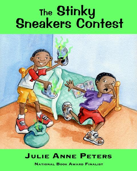 The Stinky Sneakers Contest By: Julie Anne Peters