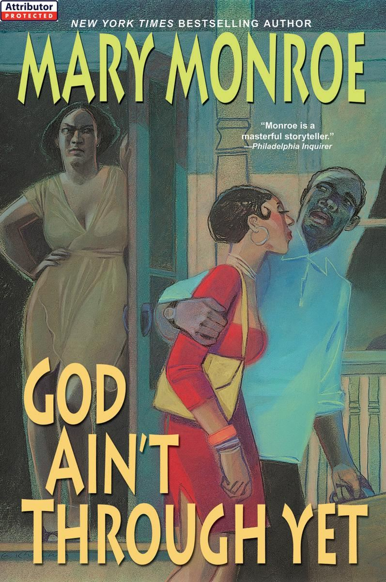 God Ain't Through Yet By: Mary Monroe
