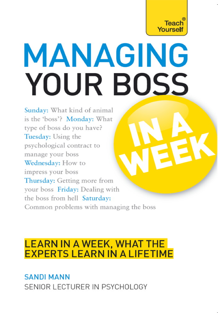 Managing Your Boss in a Week: Teach Yourself