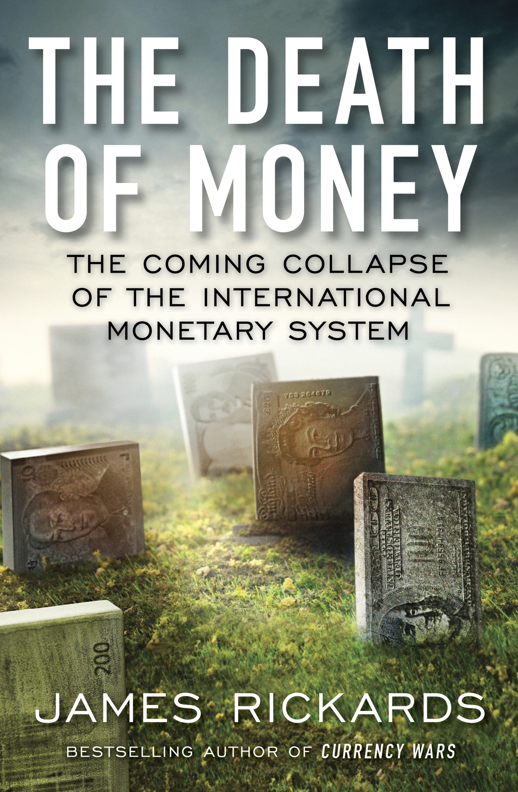The Death of Money The Coming Collapse of the International Monetary System