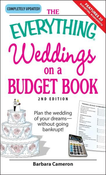 Everything Weddings on a Budget Book: Plan the wedding of your dreams--without going bankrupt!