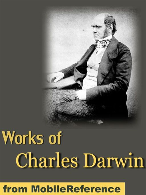 "Works Of Charles Darwin: Incl. ""On The Origin Of Species"" (1st, 2nd, And 6th Editions) And 15 Other Books (Mobi Collected Works) By: Charles Darwin"