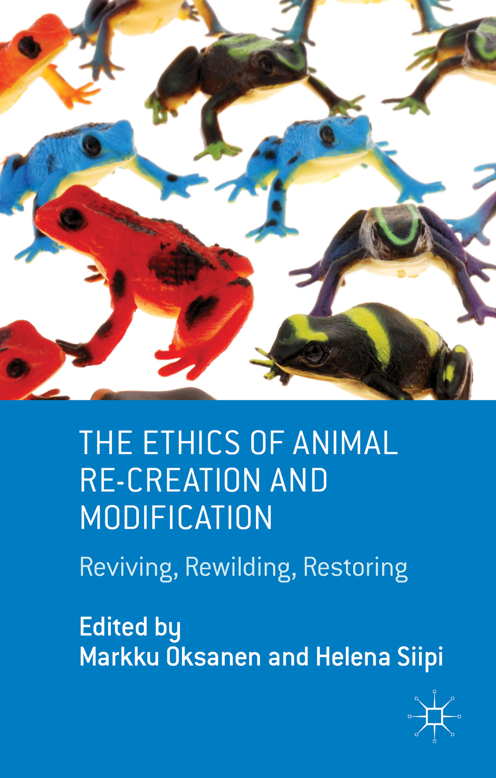The Ethics of Animal Re-creation and Modification Reviving,  Rewilding,  Restoring
