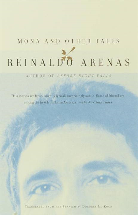 Mona and Other Tales By: Reinaldo Arenas