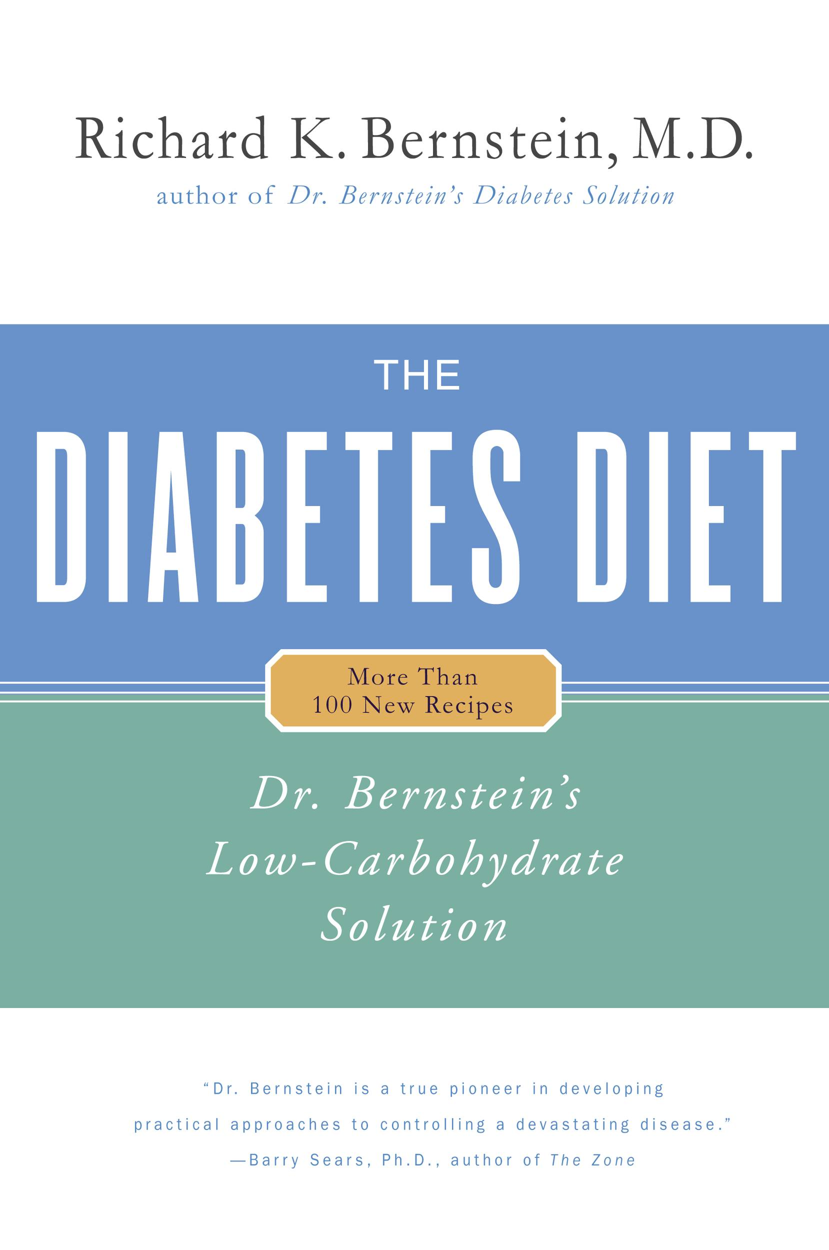 The Diabetes Diet By: Richard K. Bernstein