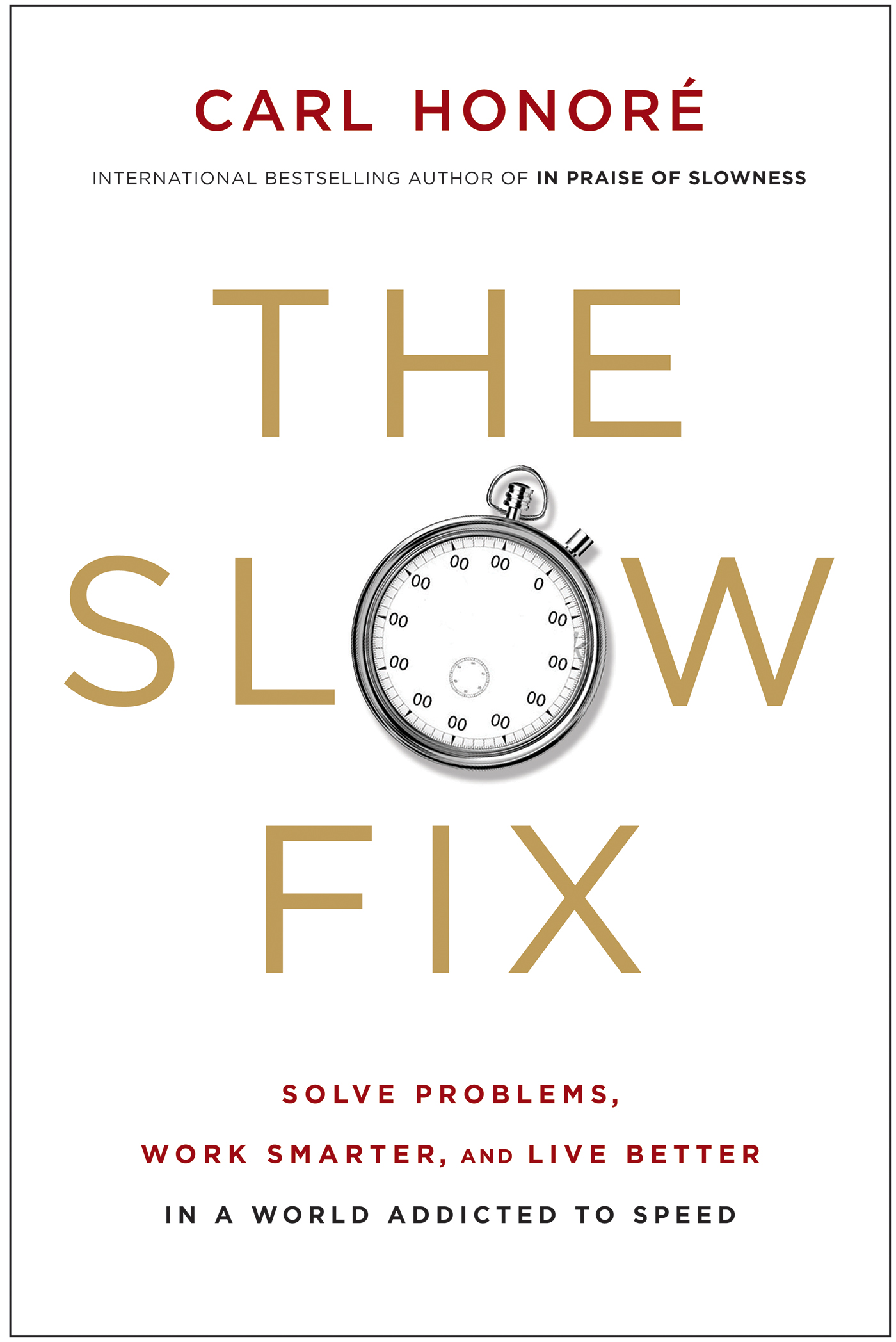 The Slow Fix By: Carl Honore