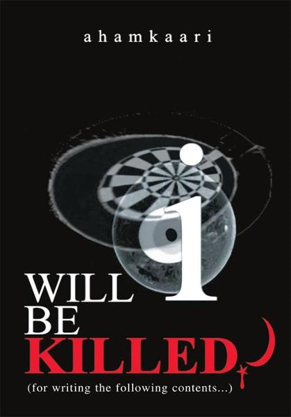 Will I be killed? By: Ahamkaari