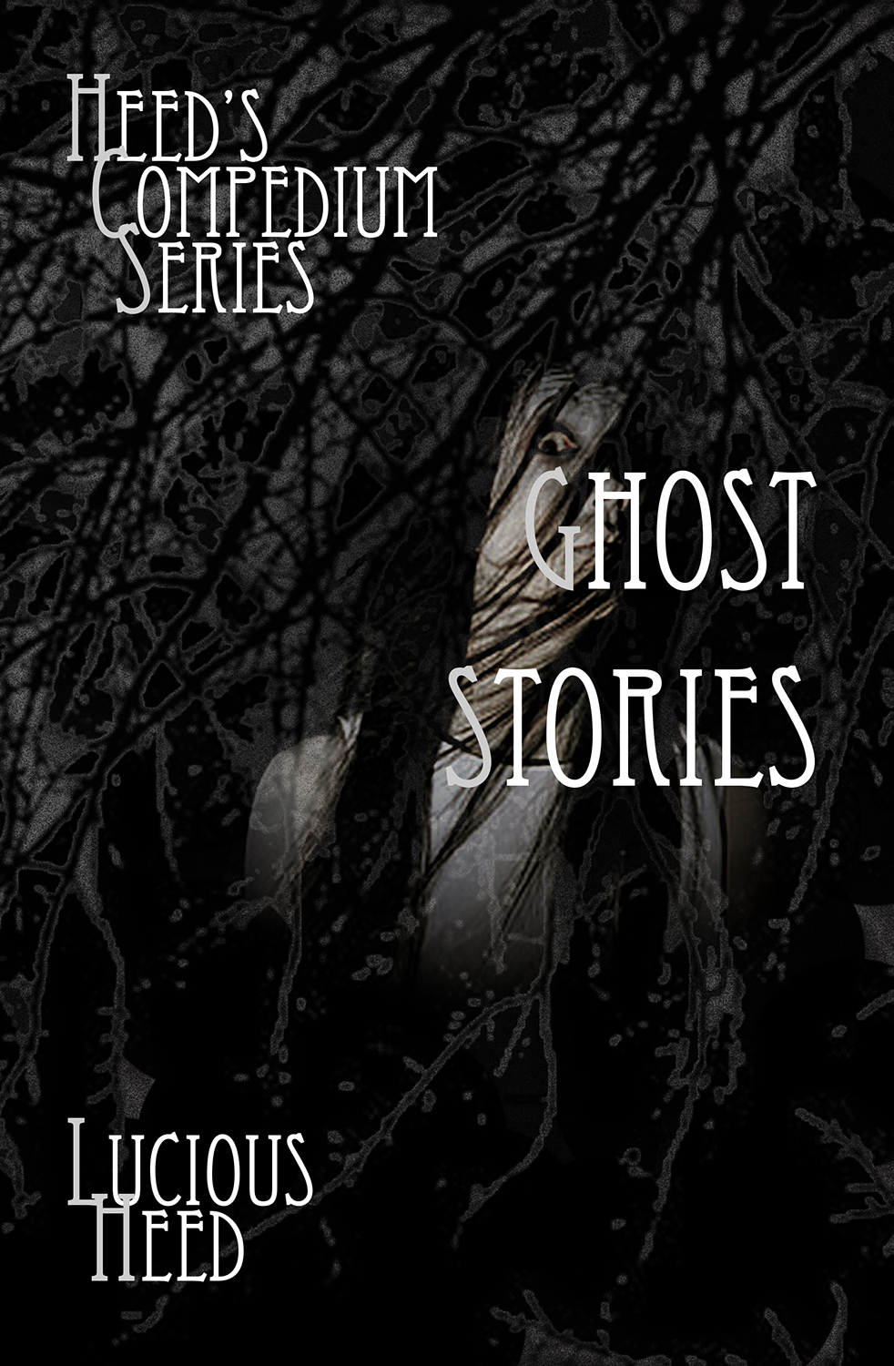 Heed's Compedium Series: Ghost Stories By: Lucios Heed