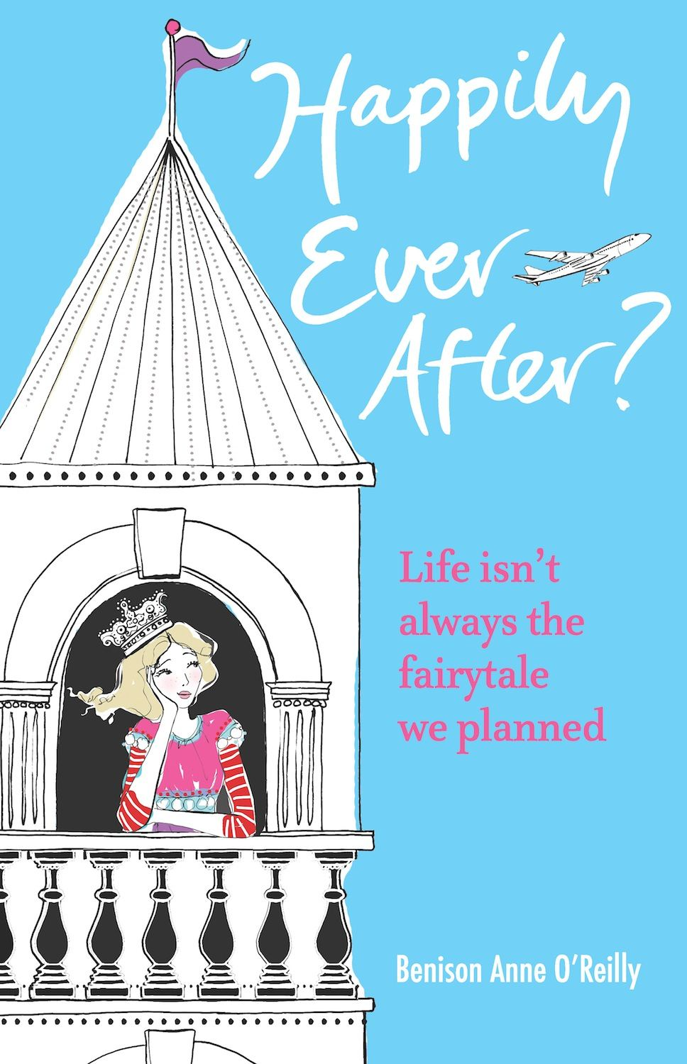 Happily Ever After? Life isn't always the fairytale we planned