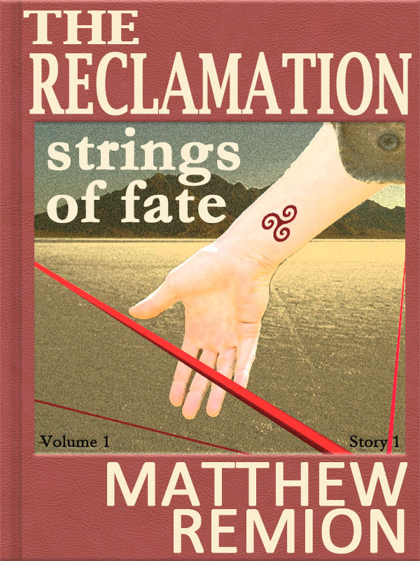 Strings of Fate: The Reclamation Story 1