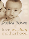 Love. Wisdom. Motherhood.
