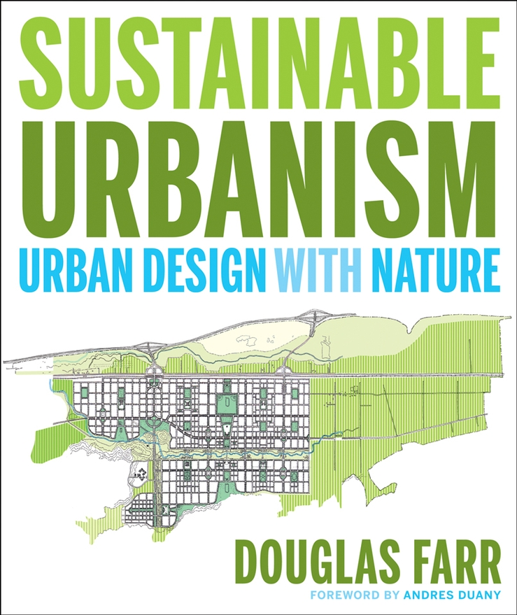 Sustainable Urbanism By: Douglas Farr