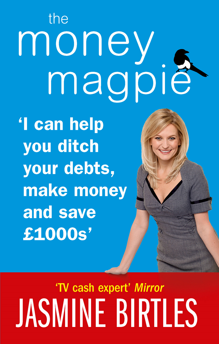 The Money Magpie I can help you ditch your debts,  make money and save �1000s