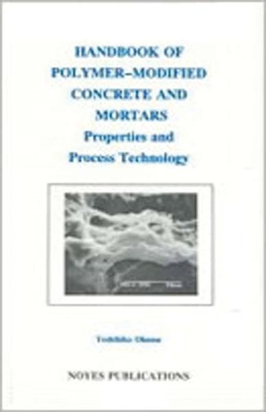 Handbook of Polymer-Modified Concrete and Mortars: Properties and Process Technology