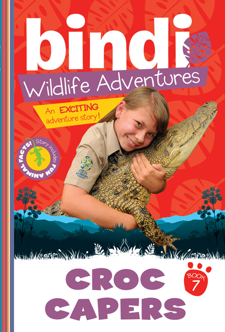 Croc Capers: Bindi Wildlife Adventures By: Bindi Irwin,Chris Kunz