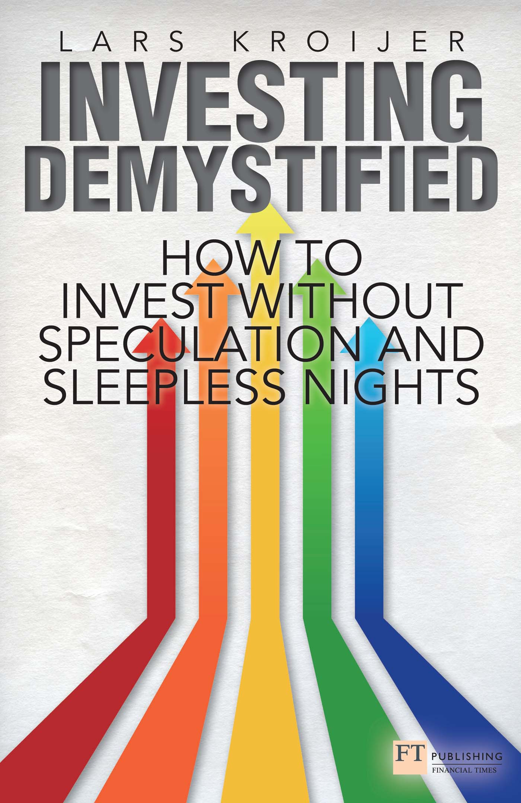 Investing Demystified How to Invest Without Speculation and Sleepless Nights