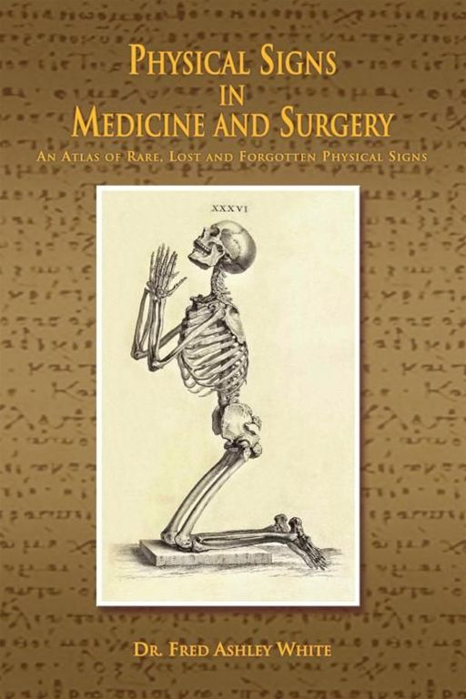 Physical Signs in Medicine and Surgery By: Fred Ashley White