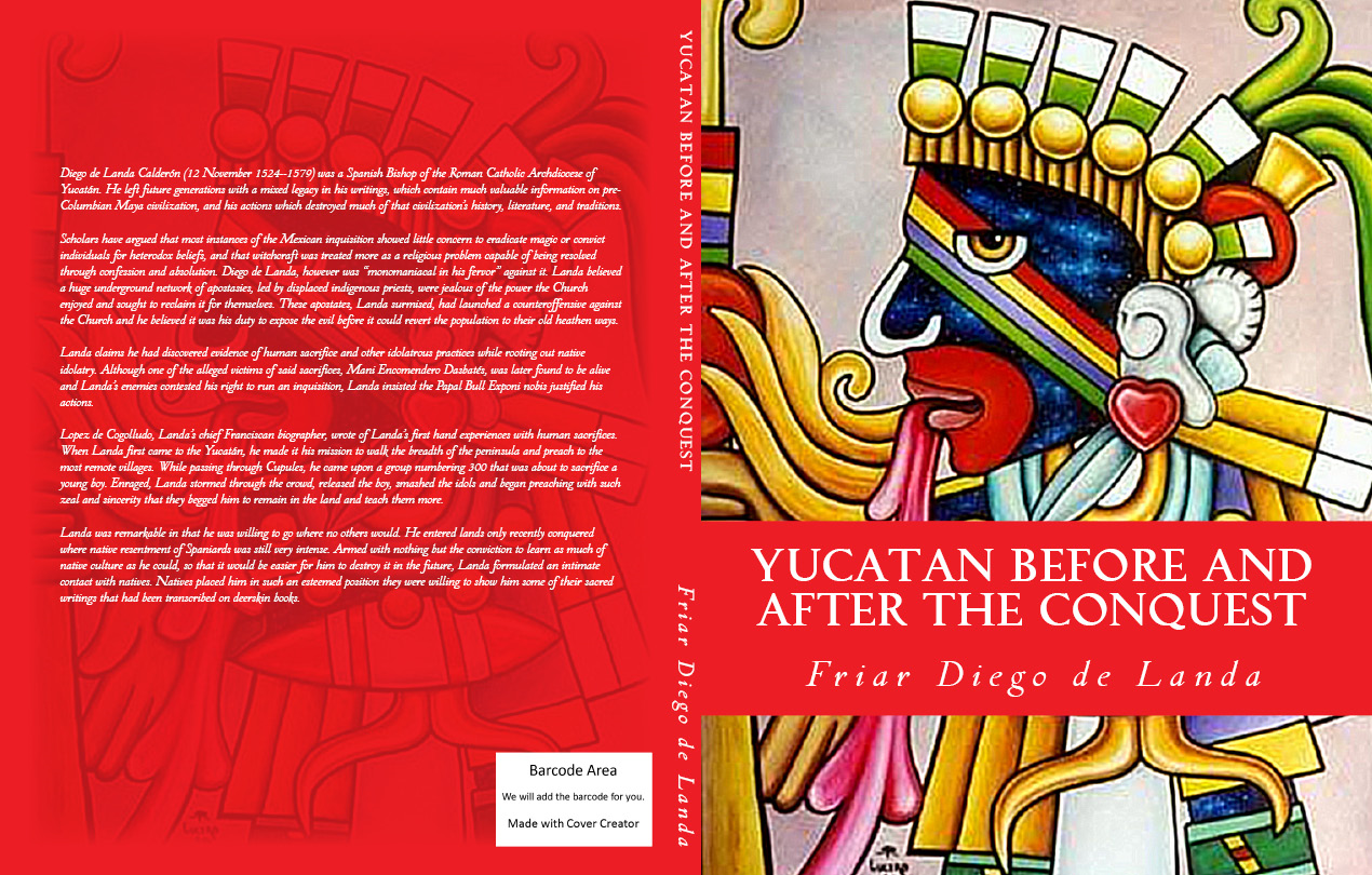 Yucatan Before and After the Conquest By: Friar Diego de Landa, William Gates