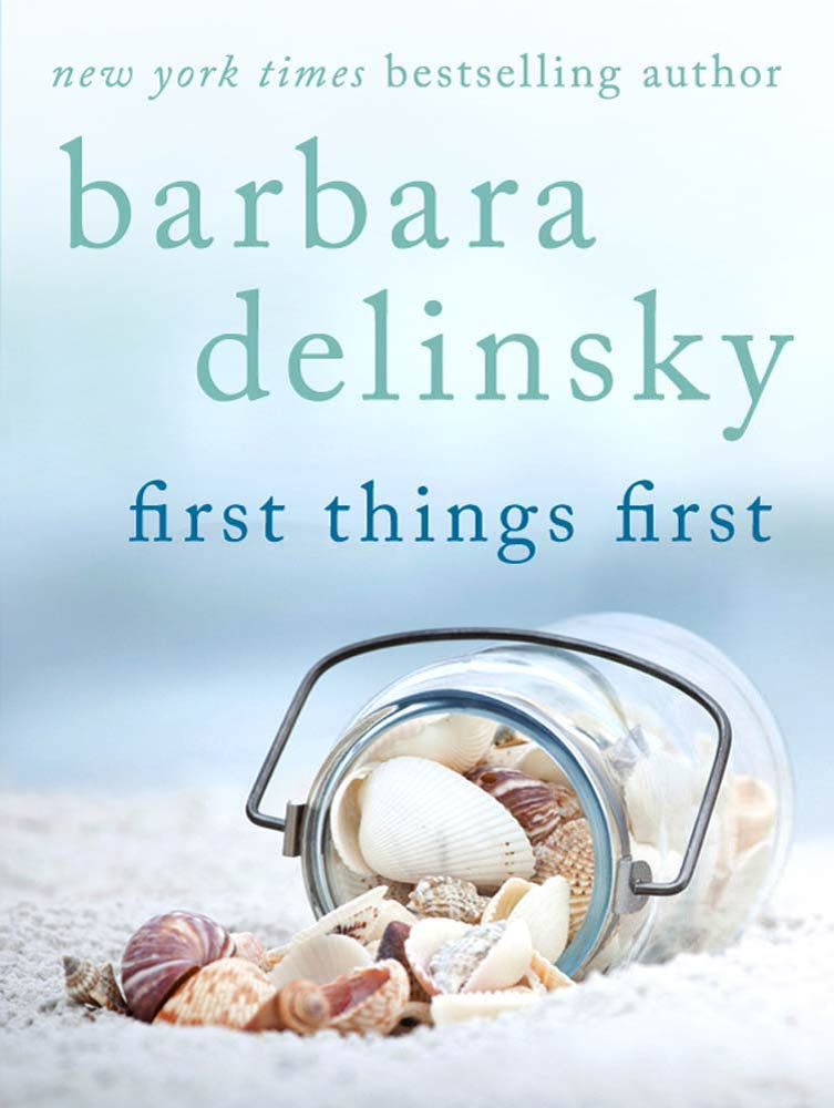 First Things First By: Barbara Delinsky
