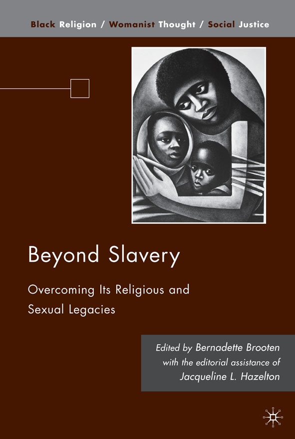 Beyond Slavery Overcoming Its Religious and Sexual Legacies