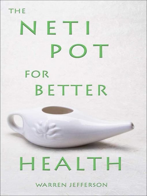 The Neti Pot for Better Health By: Warren Jefferson