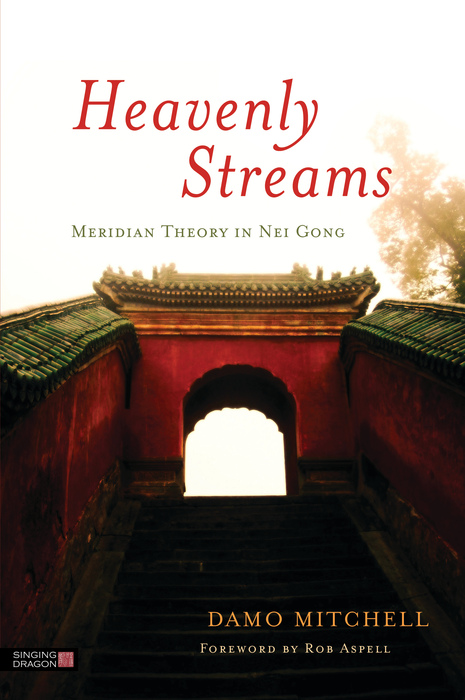 Heavenly Streams Meridian Theory in Nei Gong