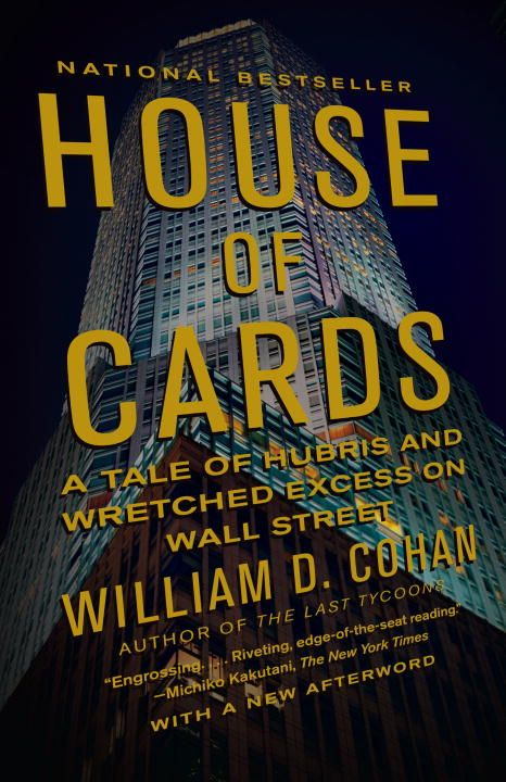 House of Cards By: William D. Cohan