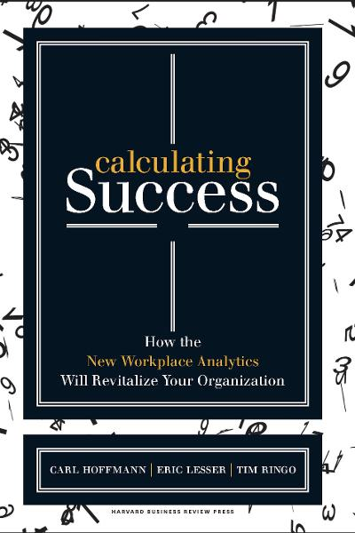 Calculating Success By: Carl Hoffmann,Eric Lesser,Tim Ringo