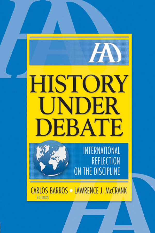 History Under Debate International Reflection on the Discipline