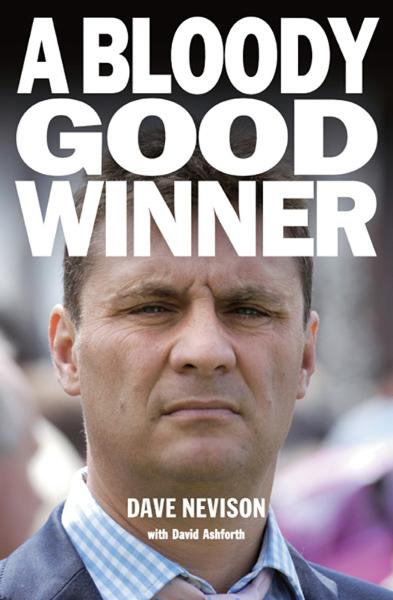 A Bloody Good Winner By: Dave Nevison