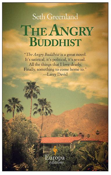 The Angry Buddhist By: Seth Greenland
