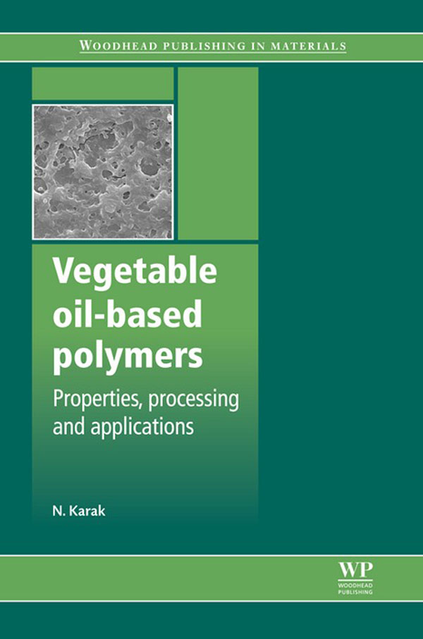 Vegetable Oil-Based Polymers Properties,  Processing And Applications