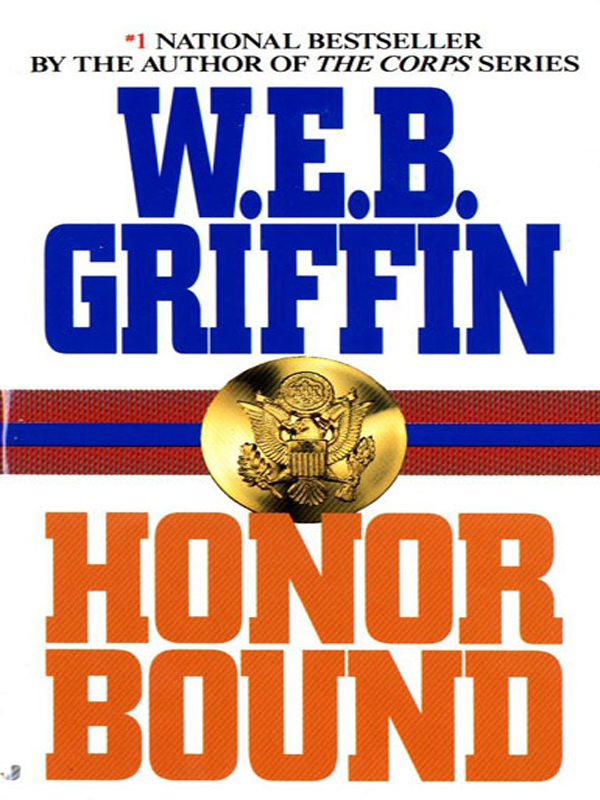 Honor Bound By: W.E.B. Griffin
