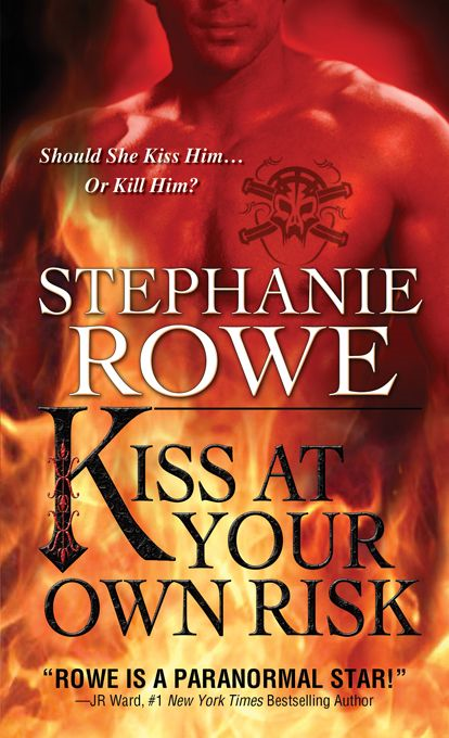 Kiss at Your Own Risk By: Stephanie Rowe