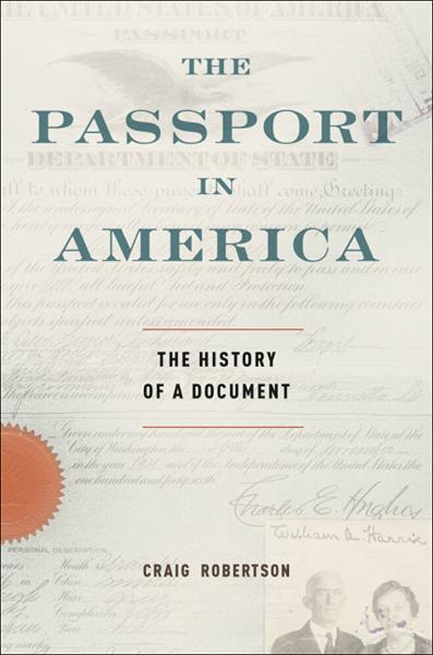 The Passport in America:The History of a Document