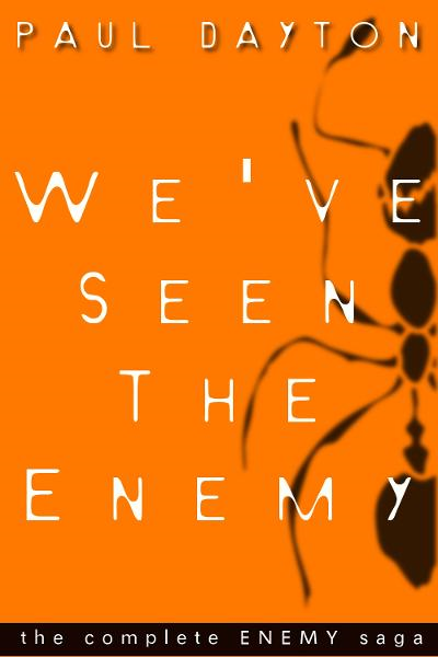 Weve Seen the Enemy By: Paul Dayton