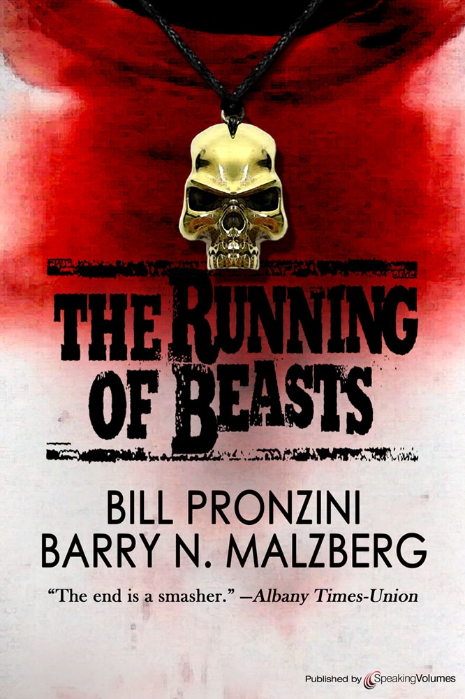 The Running of Beasts By: Bill Pronzini & Barry N. Malzberg