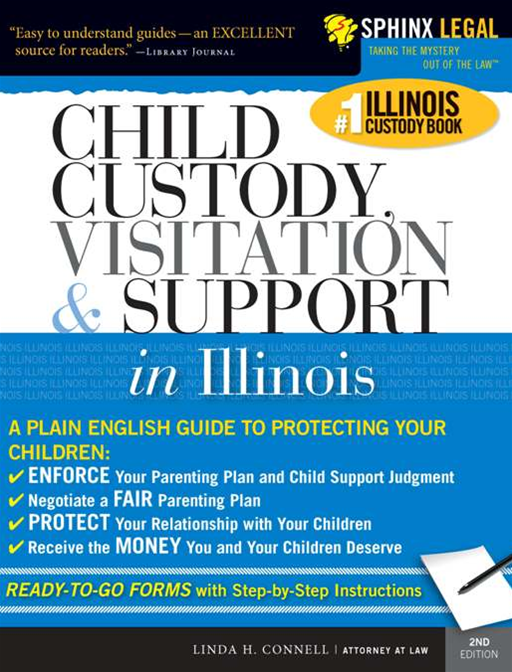 Child Custody, Visitation and Support in Illinois By: Linda ConnelLinda Connel