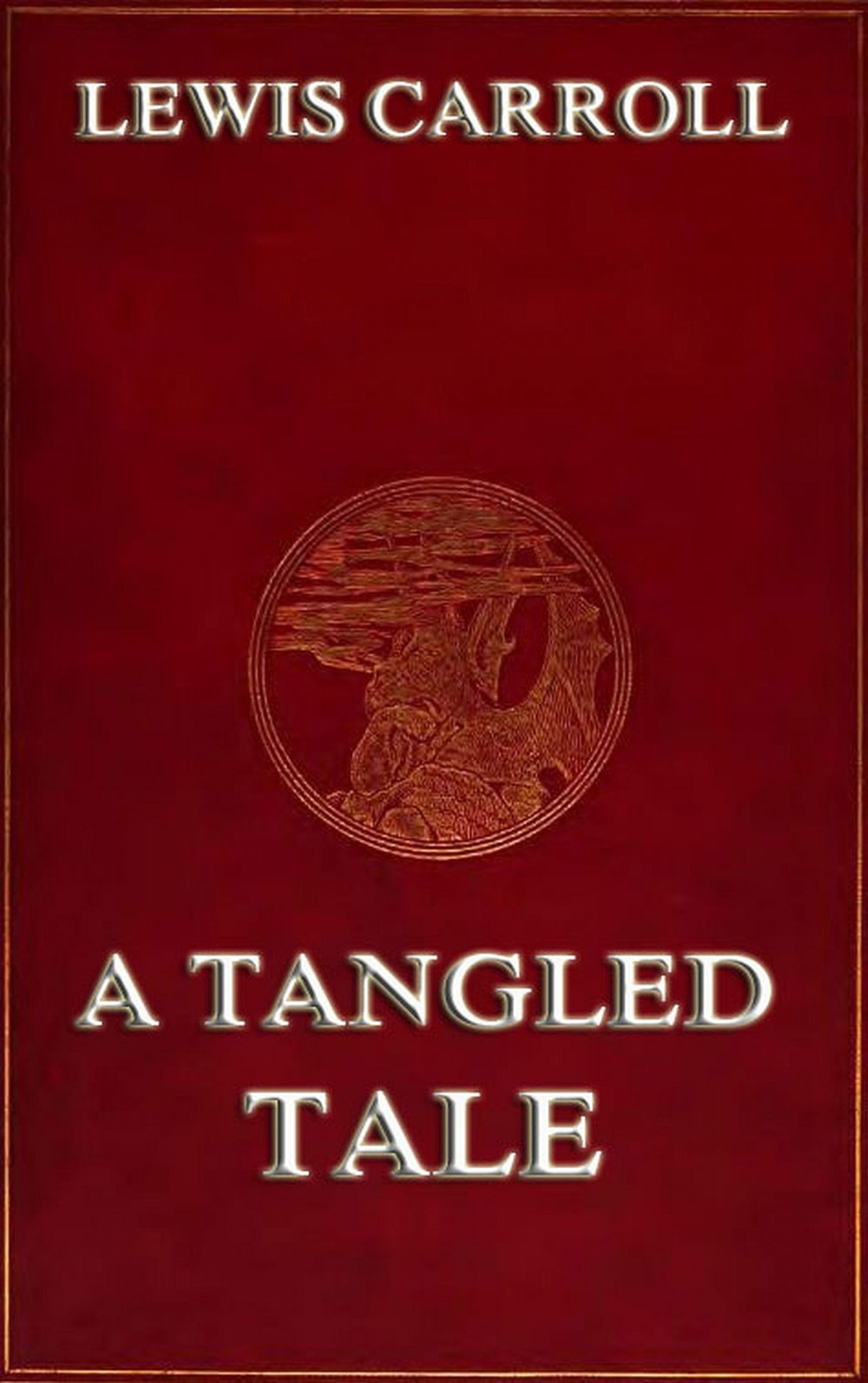 A Tangled Tale: Extended Annotated Edition By: Lewis Carroll,Arthur B. Frost