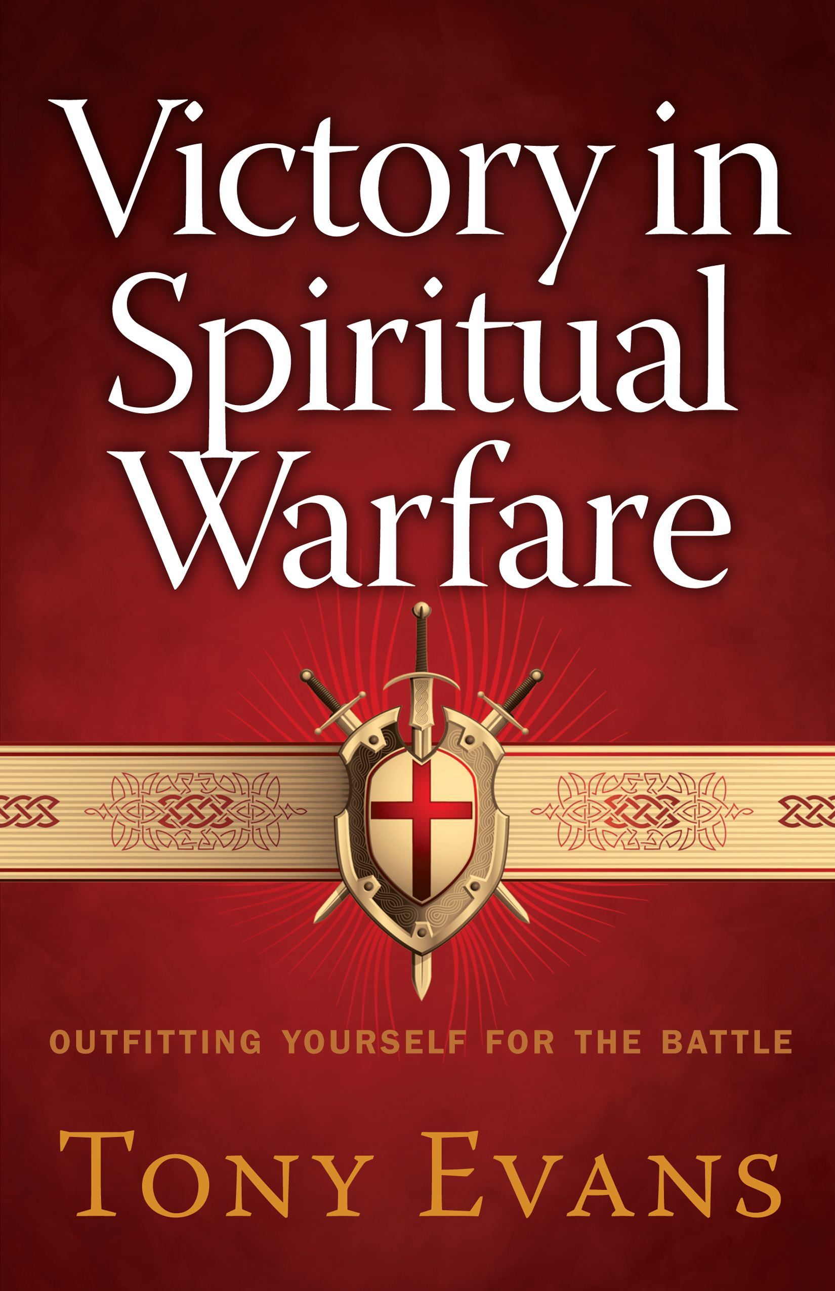 Victory in Spiritual Warfare By: Tony Evans