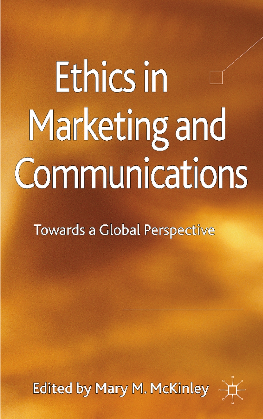 Ethics in Marketing and Communications Towards a Global Perspective