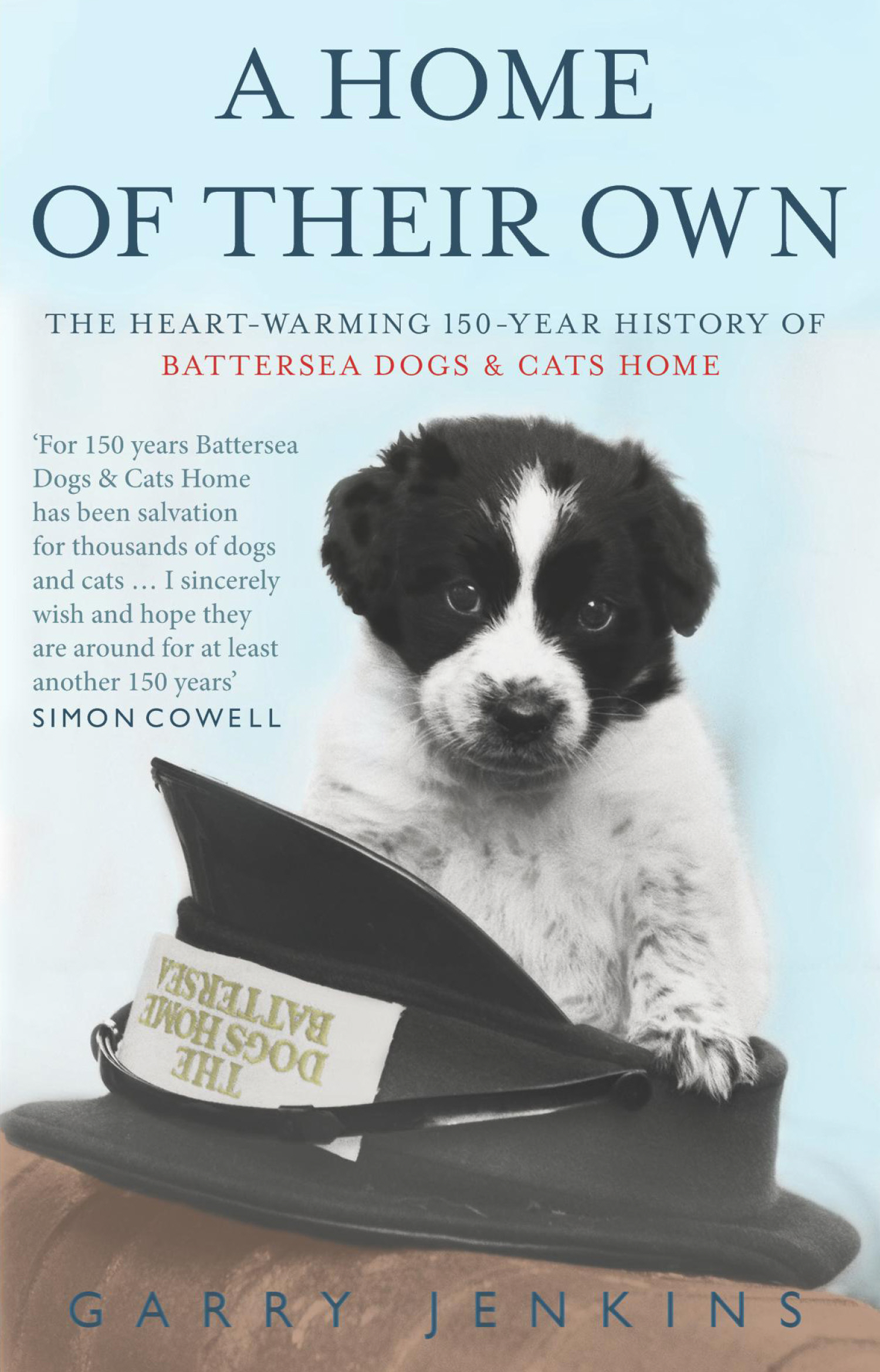 A Home of Their Own The Heart-warming 150-year History of Battersea Dogs & Cats Home