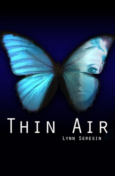Thin Air By: Lynn Seresin