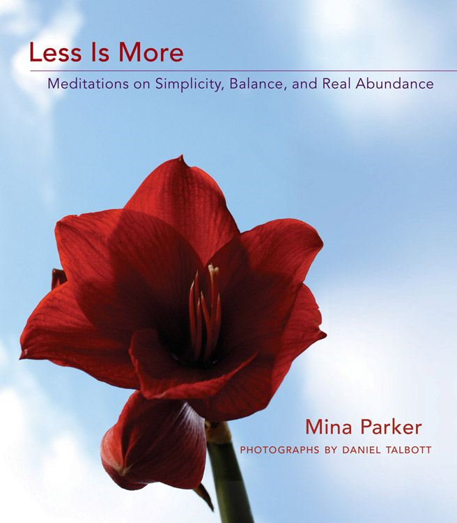 Less Is More: Meditations on Simplicity Balance and Real Abundance