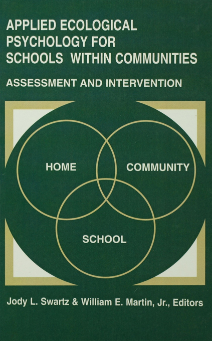 Applied Ecological Psychology for Schools Within Communities By: